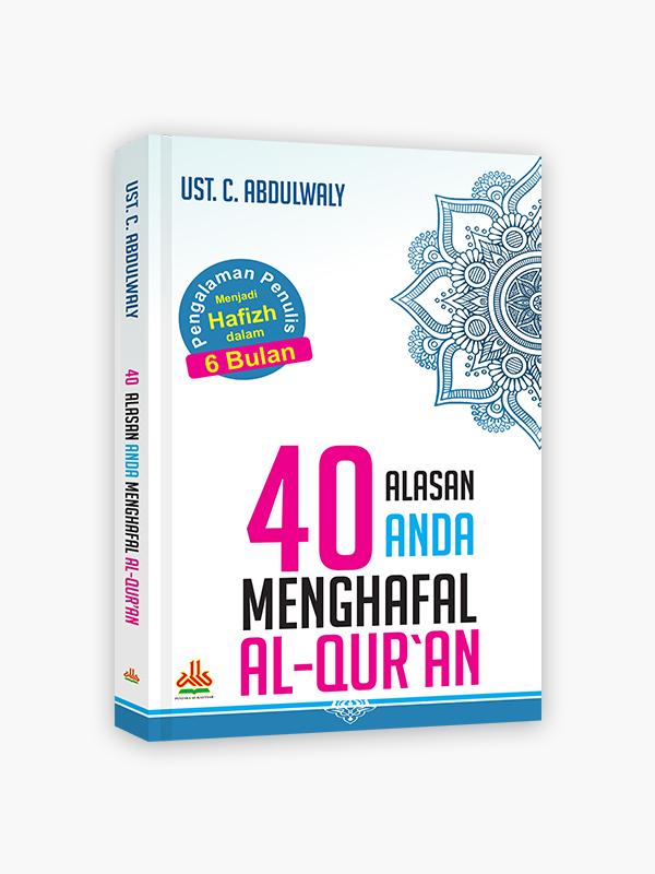 40 Alasan Anda Menghafal Al-Qur'an