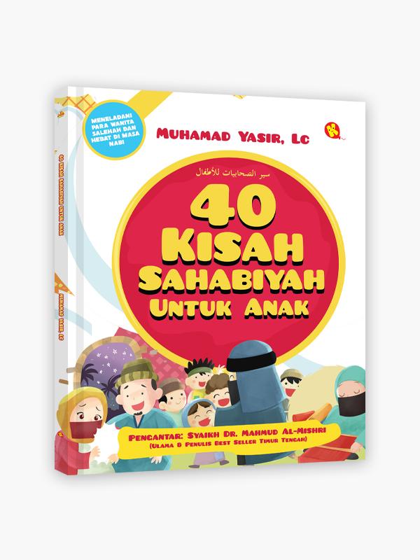 40 Kisah Sahabiyah Untuk Anak