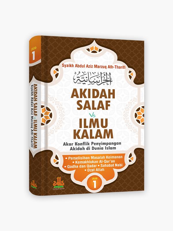 Akidah Salaf Vs Ilmu Kalam Jilid 1