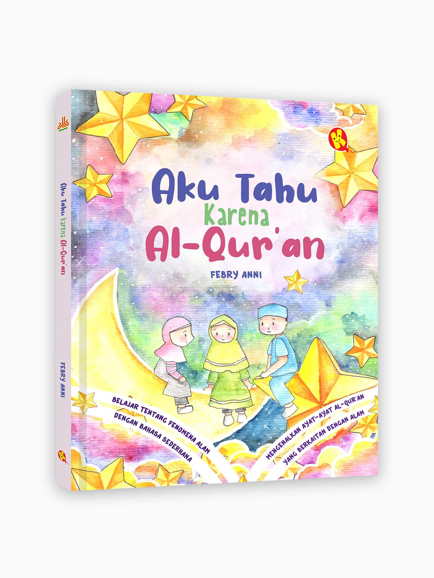 Aku Tahu Karena Al-Qur'an