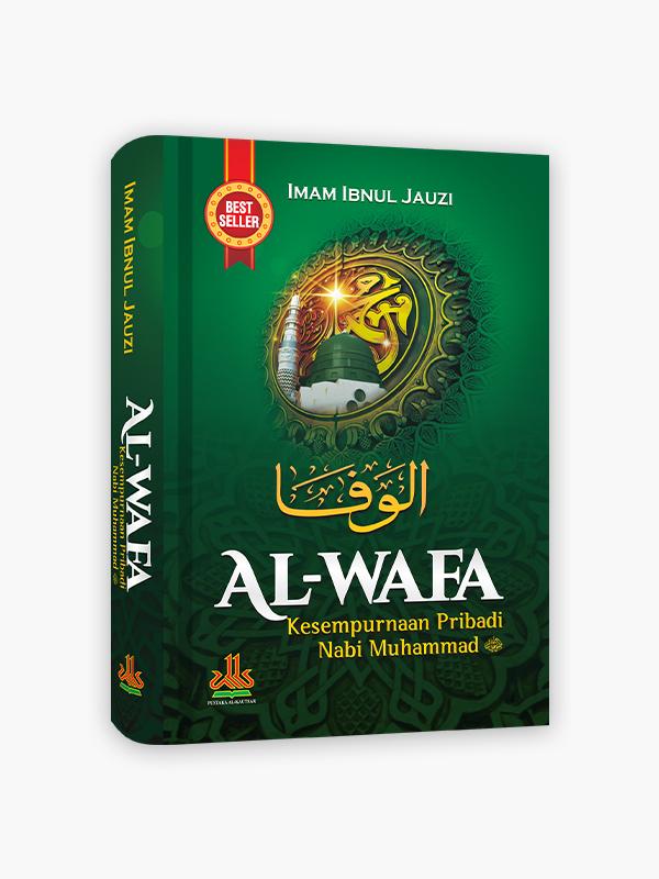 Al-Wafa : Kesempurnaan Pribadi Nabi Muhammad SAW