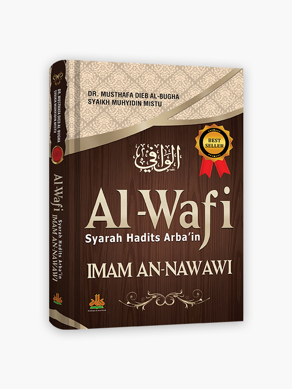Al-Wafi : Syarah Hadits Arba'in