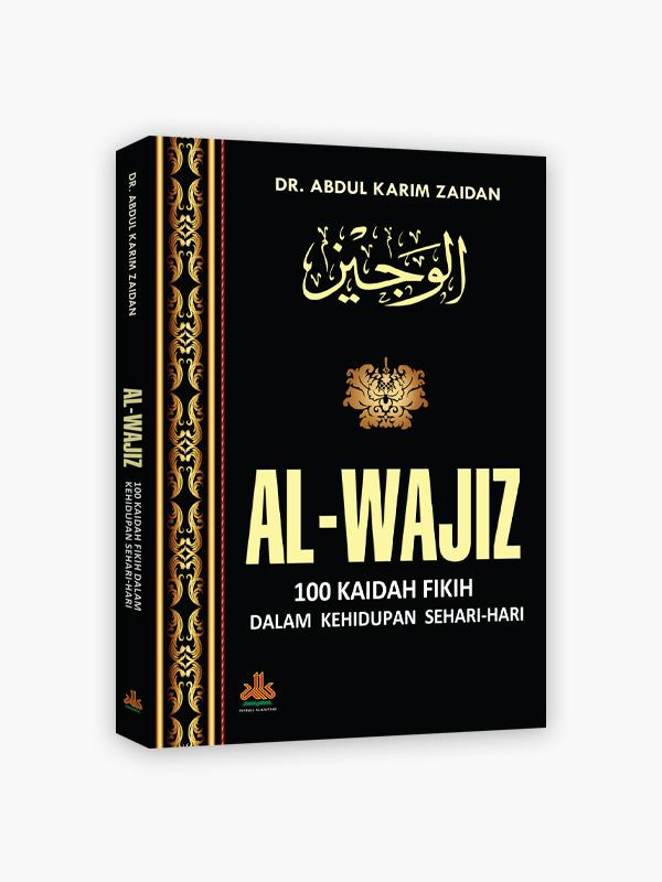 Al-Wajiz : 100 Kaidah Fikih dalam Kehidupan Sehari-hari