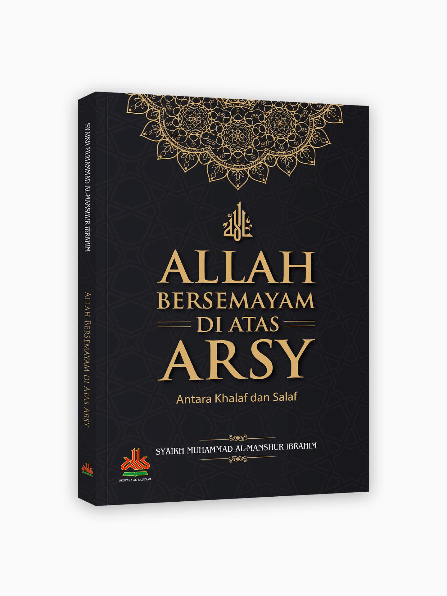 Allah Bersemayam di Atas Arsy : Antara Khalaf dan Salaf
