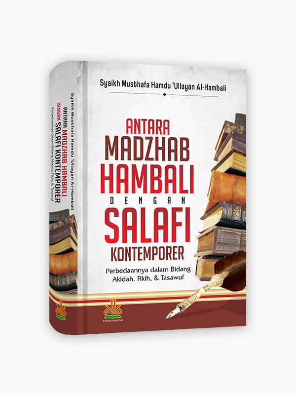 Antara Madzhab Hambali Dengan Salafi Kontemporer