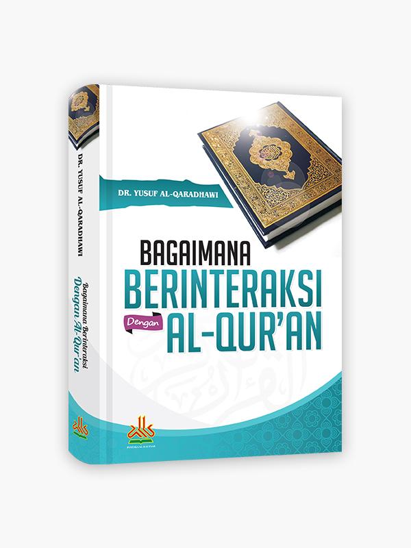 Bagaimana Berinteraksi dengan Al-Qur'an