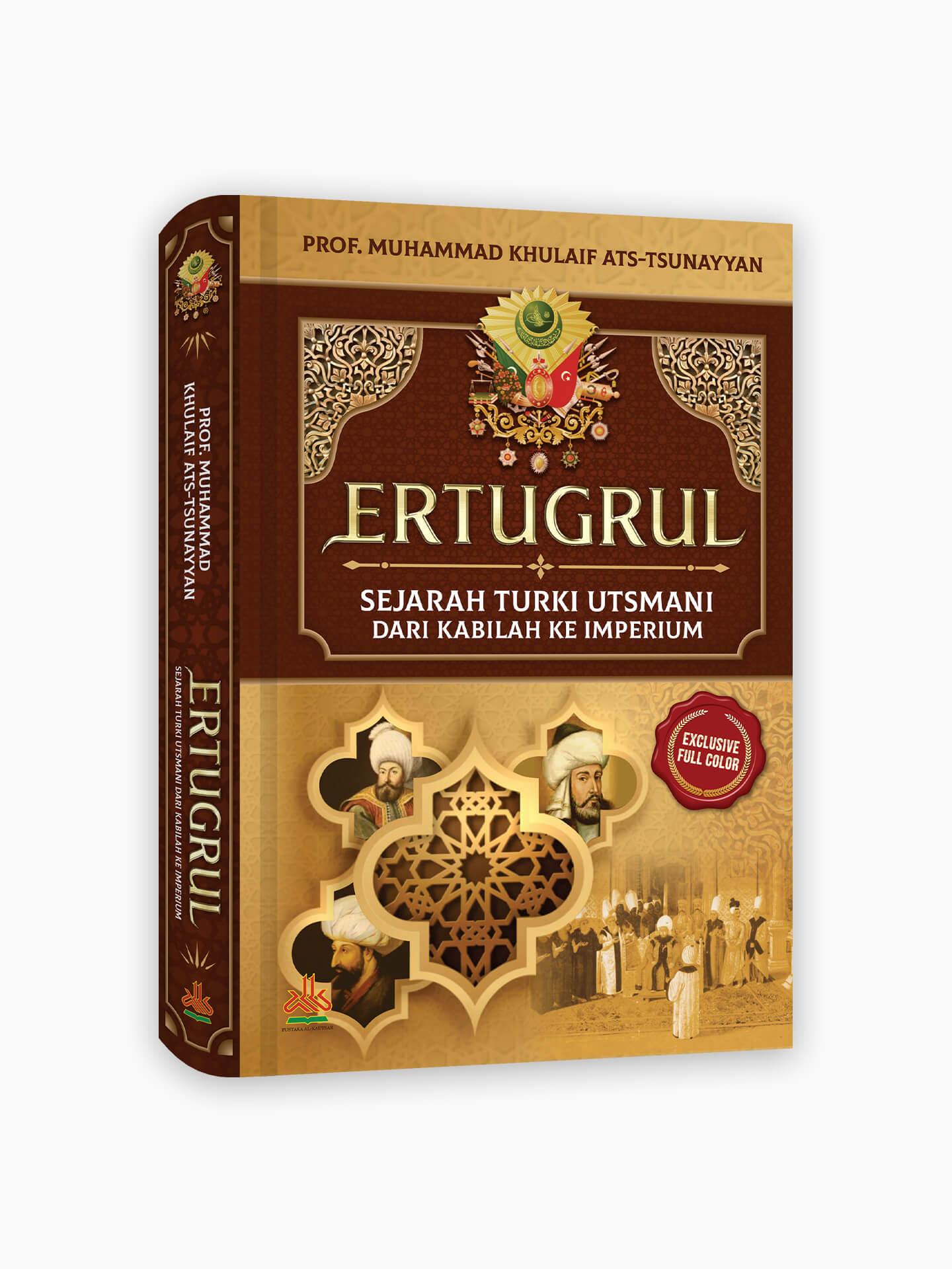 Ertugrul : Sejarah Turki Utsmani dari Kabilah Ke Imperium (Hard Cover-Full Color)