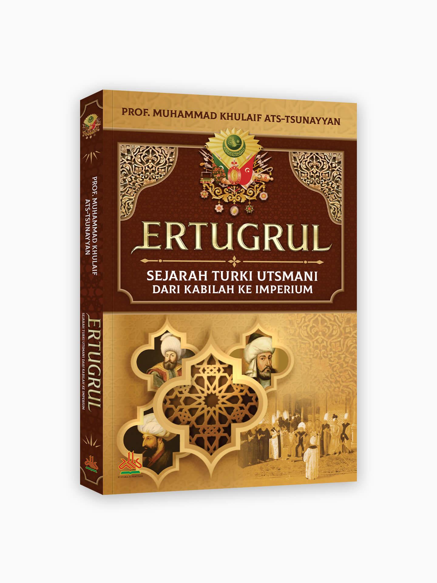 Ertugrul : Sejarah Turki Utsmani dari Kabilah Ke Imperium (Soft Cover)