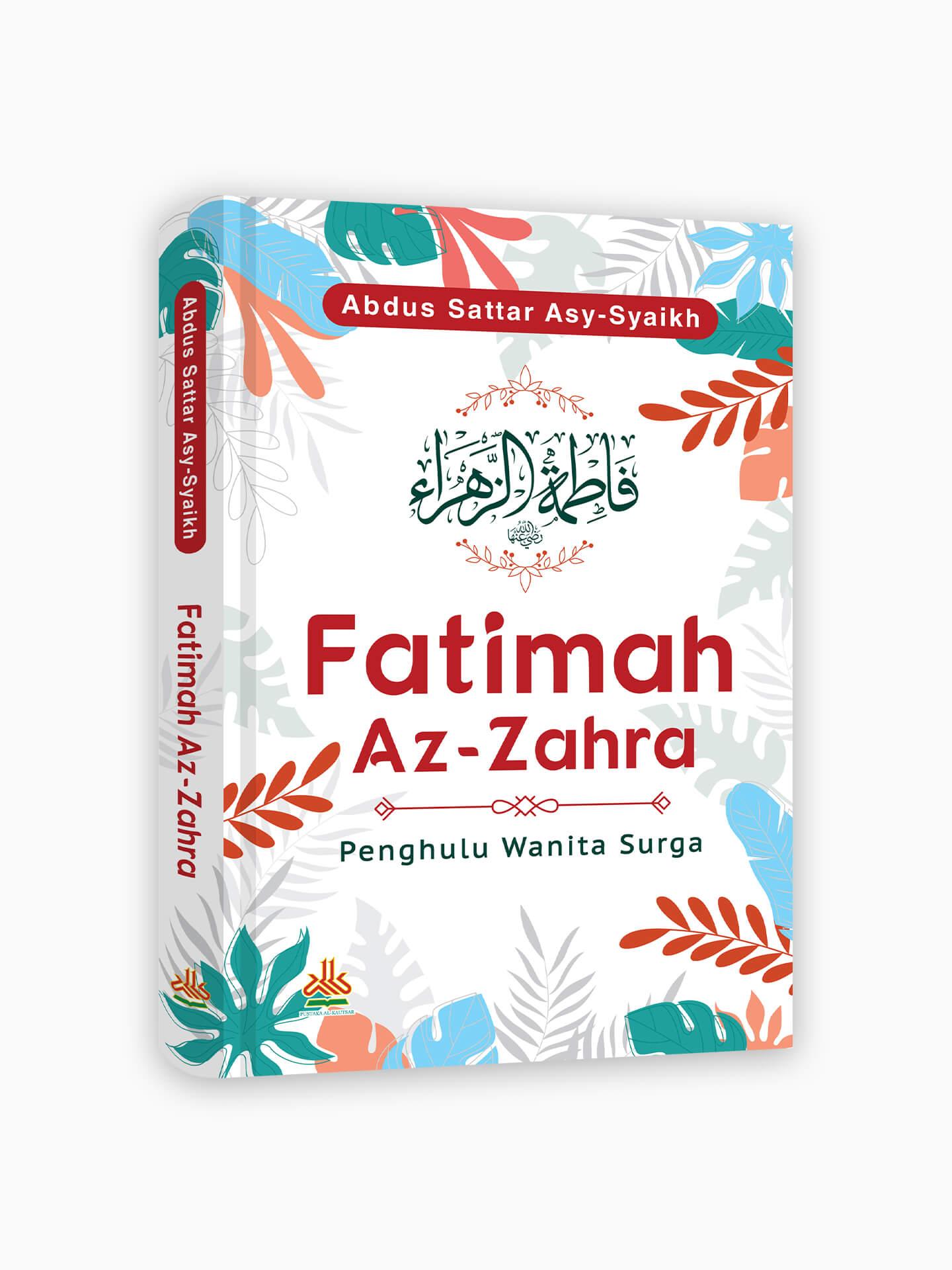 Fatimah Az-Zahra : Penghulu Wanita Surga