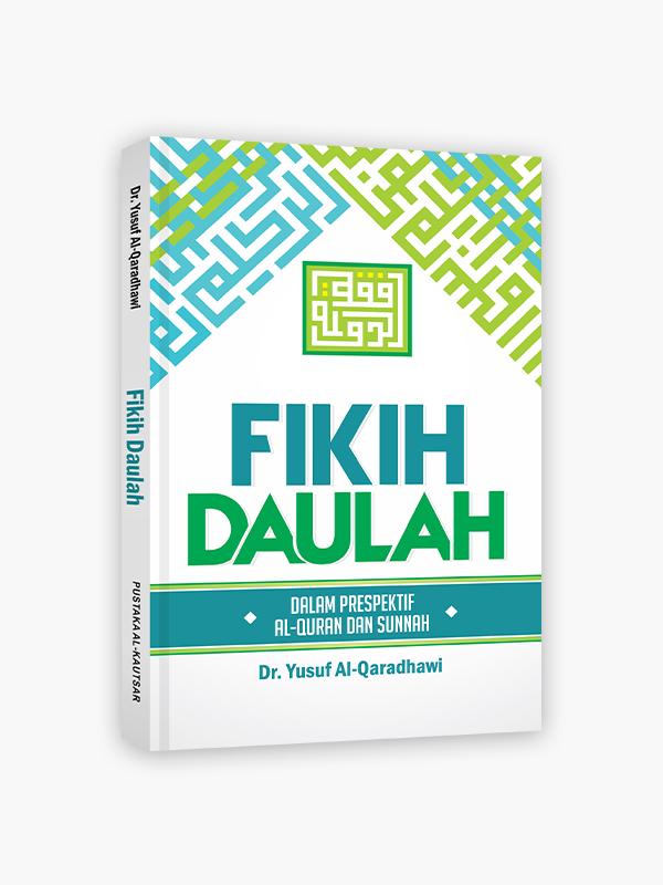 Fikih Daulah dalam Perspektif Al-Qur'an dan Sunnah
