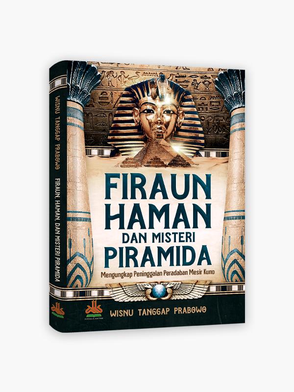 Firaun, Haman, dan Misteri Piramida