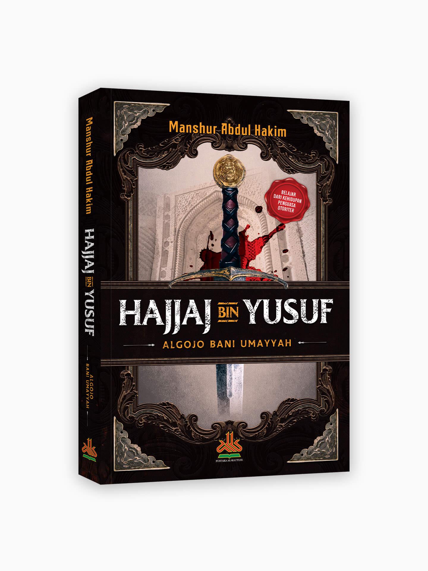 Hajjaj bin Yusuf : Algojo Bani Umayyah