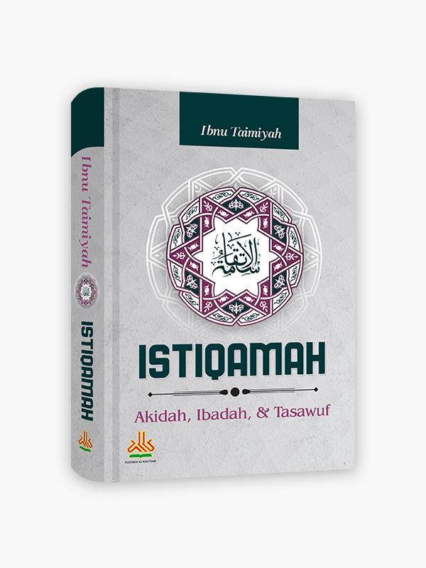 Istiqamah : Akidah, Ibadah & Tasawuf