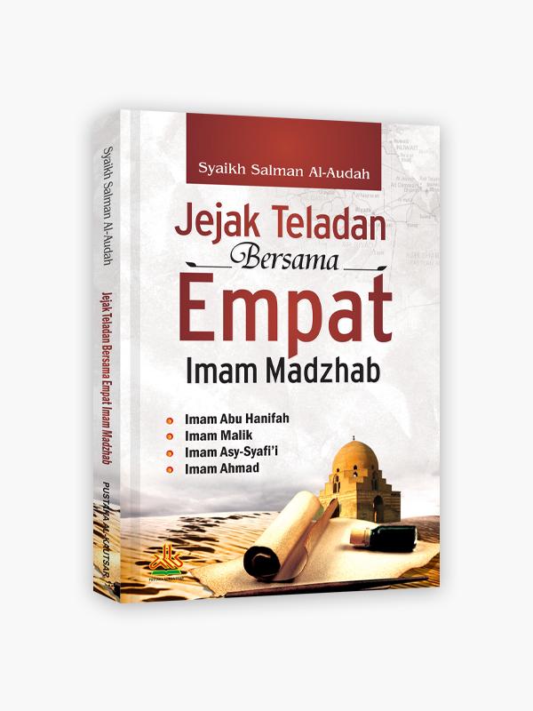Jejak Teladan Bersama Empat Imam Madzhab