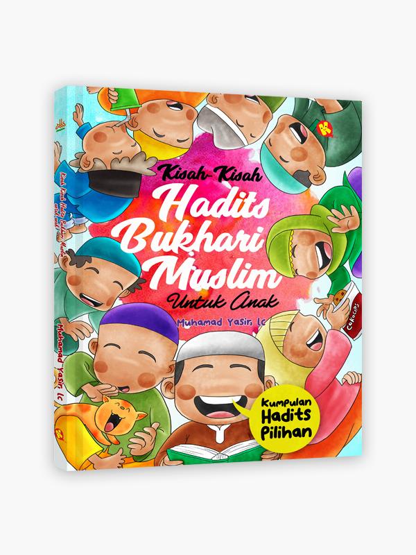 Kisah-kisah Hadist Bukhari Muslim Untuk Anak