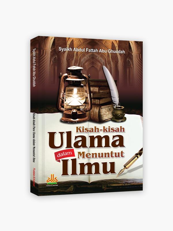 Kisah-kisah Ulama dalam Menuntut Ilmu