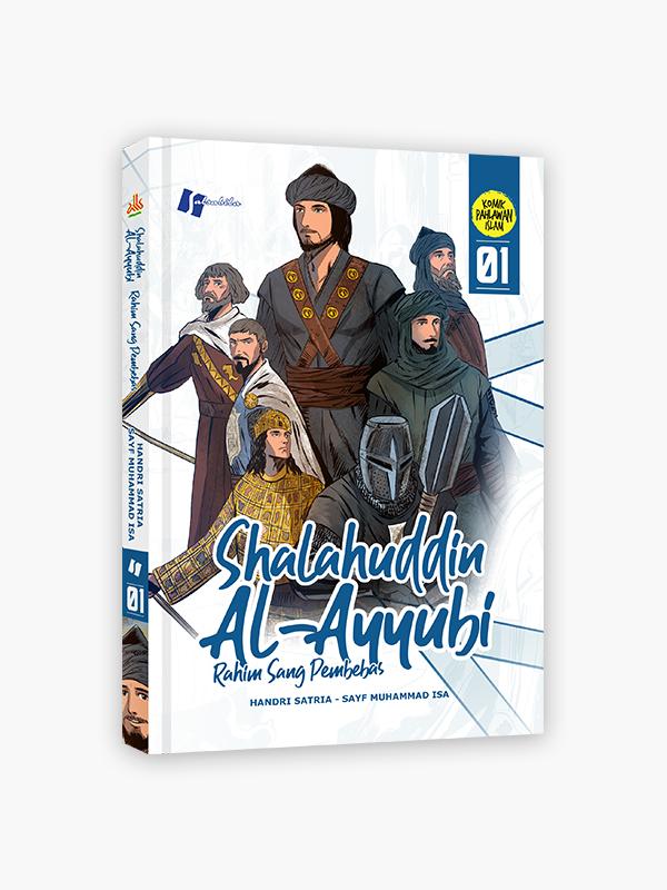 Komik Shalahuddin Al-Ayyubi 1 : Rahim Sang Pembebas