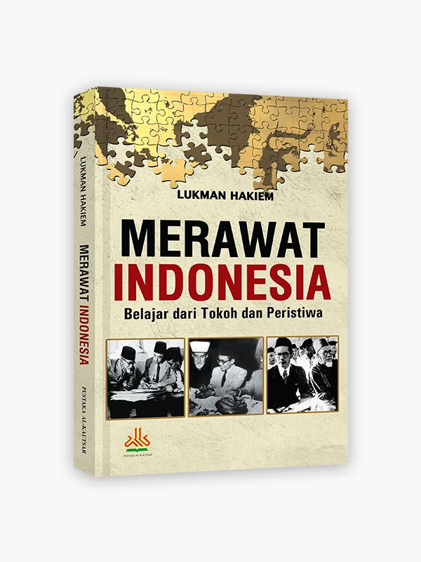 Merawat Indonesia : Belajar dari Tokoh Peristiwa