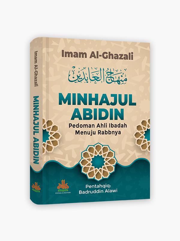 Minhajul Abidin : Pedoman Ahli Ibadah Menuju Rabbnya