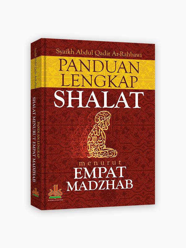 Panduan Lengkap Shalat Menurut Empat Madzhab
