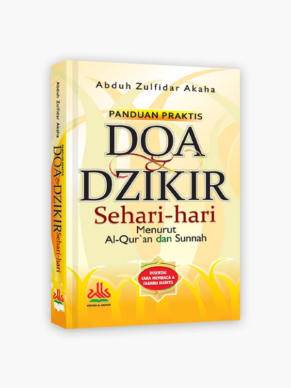 Panduan Praktis Doa & Dzikir Sehari-hari Menurut Al-Qur'an & Sunnah