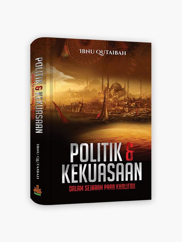 Politik dan Kekuasaan dalam Sejarah Para Khalifah