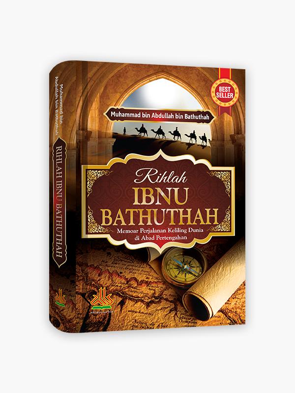 Rihlah Ibnu Bathuthah : Memoar Perjalanan Keliling Dunia di Abad Pertengahan