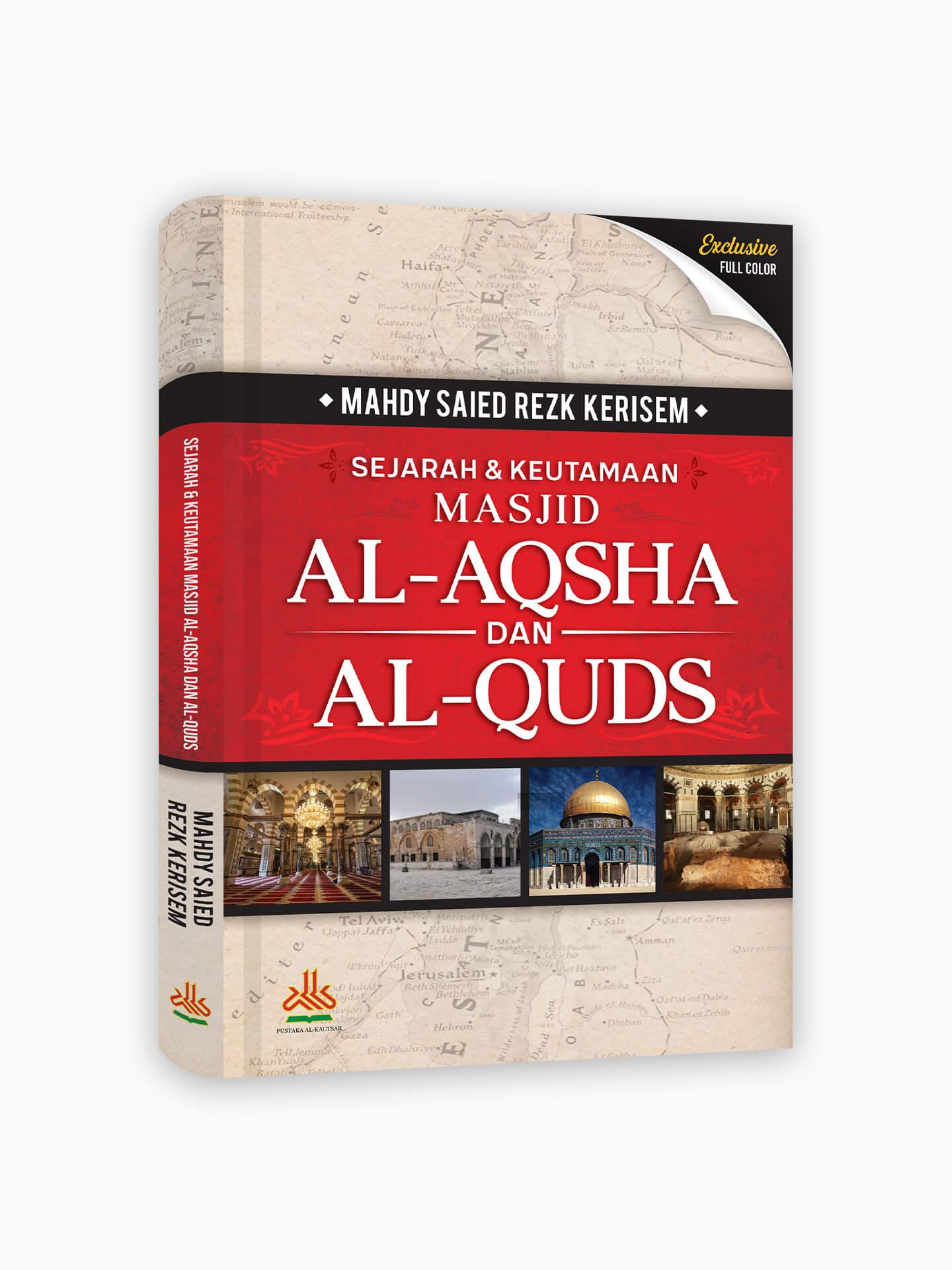 Sejarah & Keutamaan Masjid Al-Aqsha dan Al-Quds