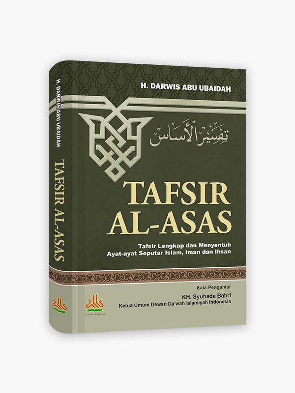 Tafsir Al-Asas: Tafsir Lengkap dan Menyentuh Ayat-ayat Seputar Islam, Iman dan Ihsan