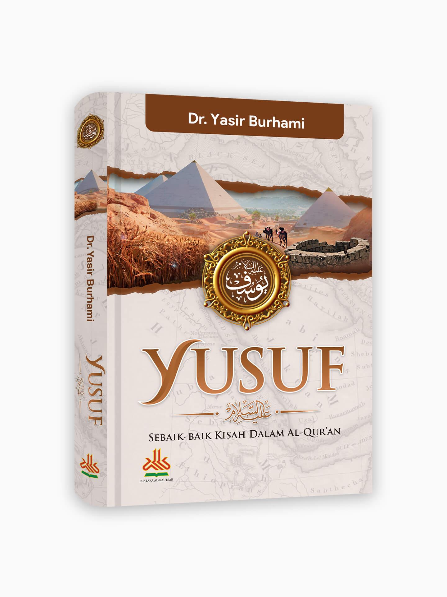 Yusuf : Sebaik-baik Kisah dalam Al-Qur'an